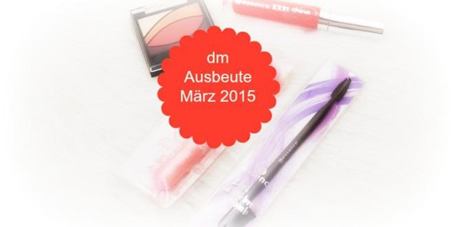 dm Ausbeute März 2015
