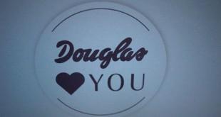 Douglas loves you