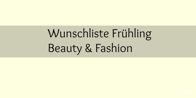 Wunschliste Beauty Fashion