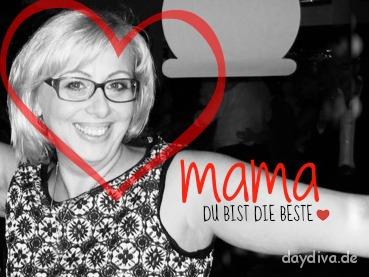 Meine MAMA ist die Beste!